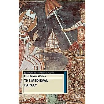 The Medieval Papacy by Whalen & Brett