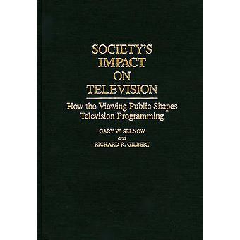 Impact de la communications, à la télévision comment le Public façonne télévision, programmation par Selnow & W. Gary