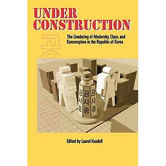 Under Construction by Kendall & Laurel