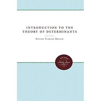 Introduction to the Theory of Determinants and Matrices by Browne & Edward Tankard