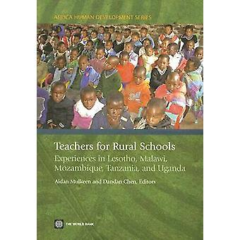 Teachers for Rural SchoolsExperiences in Lesotho Malawi Mozambique Tanzania and Uganda by Mulkeen & Aidan G