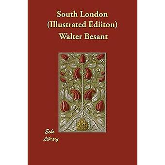 South London Illustrated Ediiton by Besant & Walter