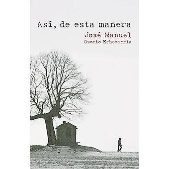 Asi de Esta Manera por Manuel de Echeverria & Jose Osorio