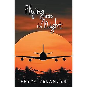 Flying Into the Night by Velander & Freya