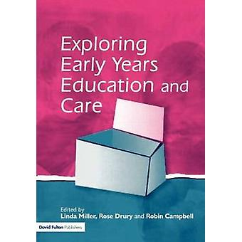 Exploring Issues in Early Years Education and Care by Miller & Linda