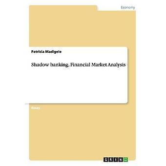 Shadow bank. Finansielle markedsanalyse af Madigele & Patricia