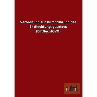 Verordnung Zur Durchfuhrung Des Entflechtungsgesetzes Entflechtgvo av Ohne Autor