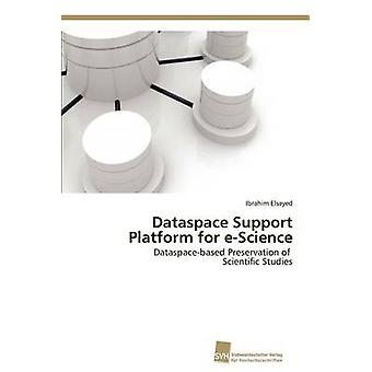 Dataspace Support Platform for eScience by Elsayed Ibrahim