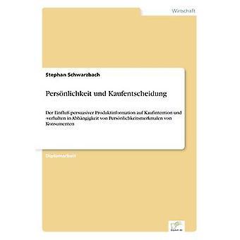 Persnlichkeit Und Kaufentscheidung von Schwarzbach & Stephan
