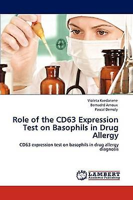 Role of the Cd63 Expression Test on Basophils in Drug Allergy by Kvedariene & Violeta