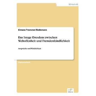 Das Image Dresdens zwischen Weltoffenheit und Fremdenfeindlichkeit by TrommerTiedemann & Simone