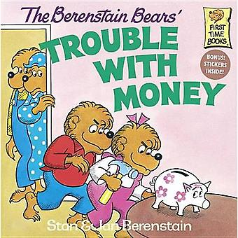 The Berenstain Bears' Trouble with Money by Stan Berenstain - Jan Ber