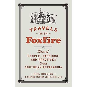 Travels with Foxfire - Stories of People - Passions - and Practices fr