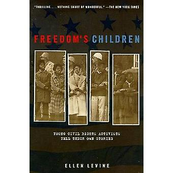 Freedom's Children - Young Civil Rights Activists Tell Their Own Stori