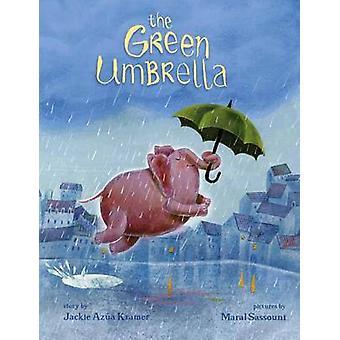 The Green Umbrella by Jackie Azua Kramer - Maral Sassouni - 978073584