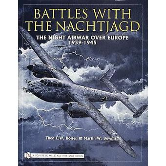 Battles with the Nachtjagd - The Night Airwar Over Europe 1939-1945 by