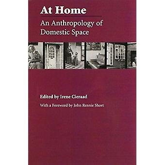 At Home - An Anthropology of Domestic Space (New edition) by Irene Cie