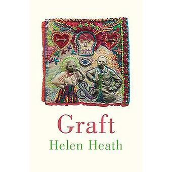 Graft by Helen Heath - 9780864737762 Book