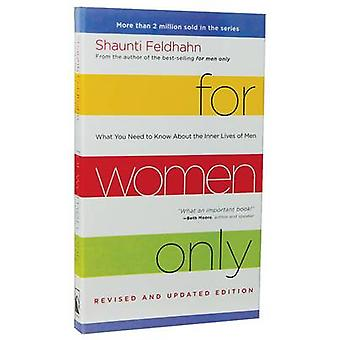 For Women Only (Revised and Updated Edition) - What you Need to Know A