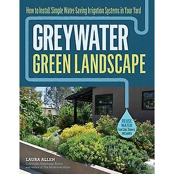 Greywater - Green Landscape by Laura Allen - 9781612128399 Book