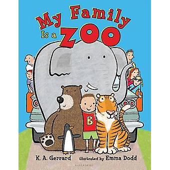 My Family Is a Zoo by K a Gerrard - Emma Dodd - 9781619638518 Book