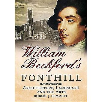 William Beckford's Fonthill - Architecture - Landscape and the Arts by