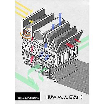 How Buildings Work by Huw M. A. Evans - 9781859465578 Book