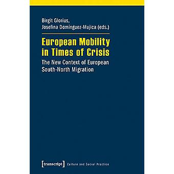 European Mobility in Times of Crisis - The New Context of European Sou