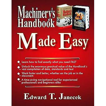 Machinery's Handbook Made Easy by Edward T. Janecek - 9780831134488 B