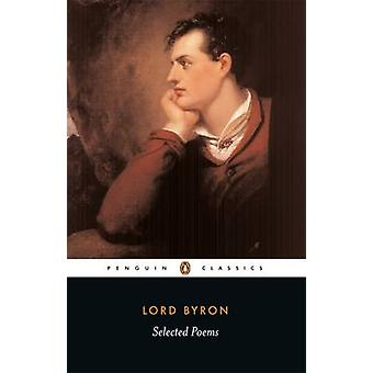 Selected Poems by George Gordon Byron & Susan Wolfson & Peter Manning