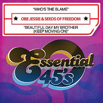 Obe Jessie & Seeds of Freedom - Who's Blame / Beautiful Day My Brother (Keep Movin USA import