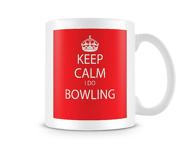 Keep Calm I Do Bowling Printed Mug