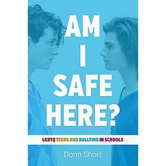 Am I Safe Here? - LGBTQ Teens and Bullying in Schools - 9780774890212