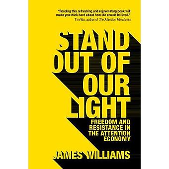 Stand out of our Light - Freedom and Resistance in the Attention Econo