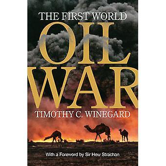 A guerra de óleo de primeiro mundo por Timothy C. Winegard - Sir Hew Strachan - 9