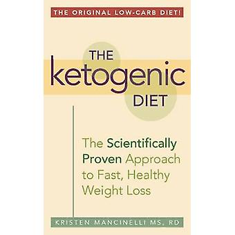 The Ketogenic Diet - A Scientifically Proven Approach to Fast - Health