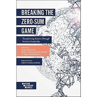 Breaking the Zero-Sum Game - Transforming Societies Through Inclusive