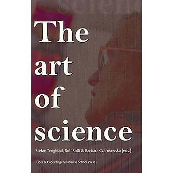 The Art of Science by Stefan Tengblad - Rolf Solli - Barbara Czarniaw