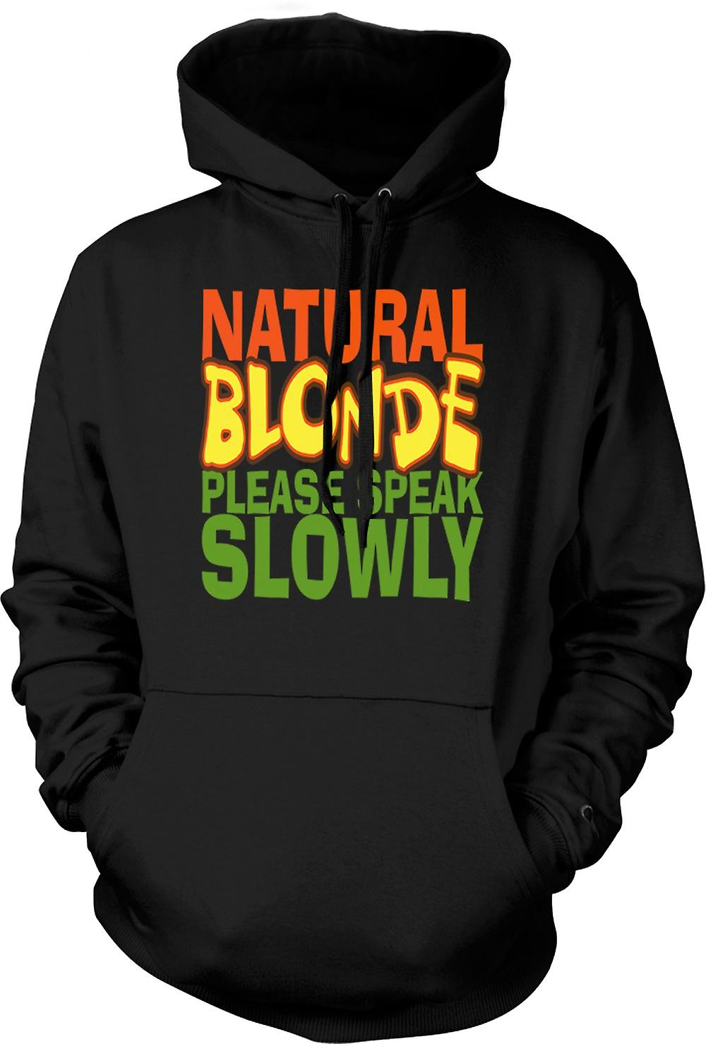Mens Hoodie - Natural Blonde Speak Slowly - Quote