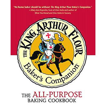 The King Arthur Flour Baker's Companion - The All-Purpose Baking Cookb
