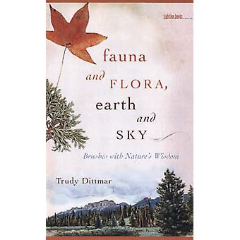 Fauna and Flora - Earth and Sky - Brushes with Nature's Wisdom by Patr