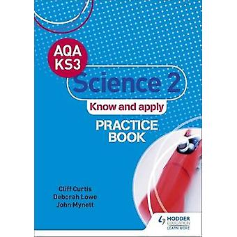 AQA Key Stage 3 Science 2 'Know and Apply' Practice Book by Cliff Cur