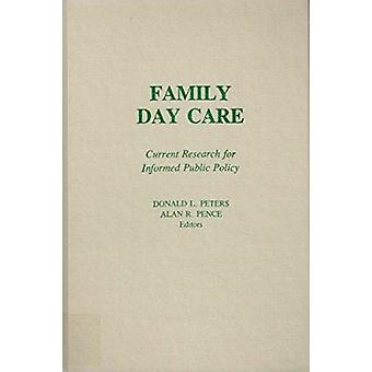 Family Day Care - Current Research for Informed Public Policy by Donal