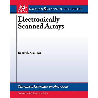 Electronically Scanned Arrays by Robert J. Mailloux - Constantine A.