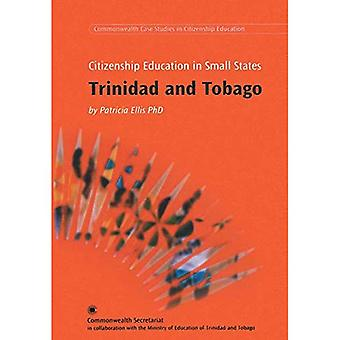 Citizenship Education for Small States: Trinidad and Tobago (Citizenship Education for Small States): Trinidad and Tobago (Citizenship Education for Small States)