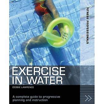 Träning i vatten: en komplett Guide till planering och undervisning (Fitness proffs): en komplett Guide till planering och undervisning (Fitness proffs)
