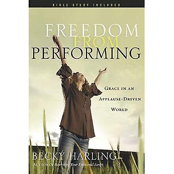 FREEDOM FROM PERFORMING