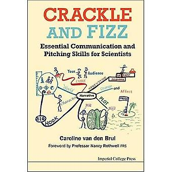 Crackle and Fizz: Essential Communication and Pitching Skills for Scientists