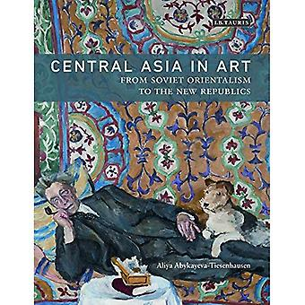 Central Asia in Art: From Soviet Orientalism to the New Republics