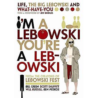 Je suis un Lebowski, tu es un Lebowski: Life, The Big Lebowski et ce qui-ont-vous